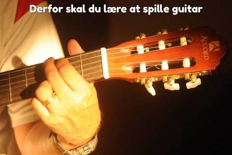 Derfor skal du lære at spille guitar